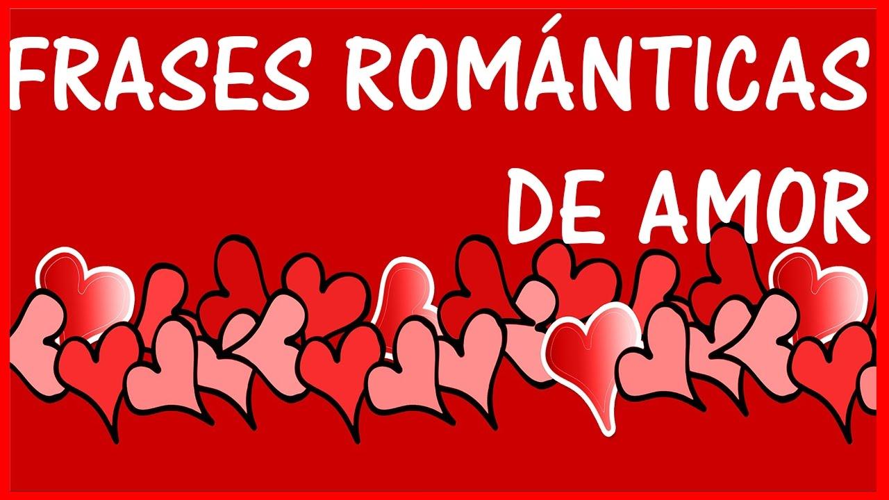 Frases Romanticas De Amor Todo Frases Youtube