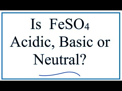 Is FeSO4 Acidic, Basic, Or Neutral (dissolved In Water)?