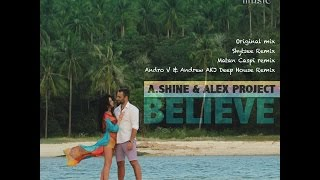 A.Shine & Alex Project - Believe (Music video)