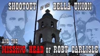 The Bella Union Hotel Shootout - Exploring LA's OK Corral and the Gunmen's Graves