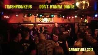 Trashmonkeys - Don't Wanna Dance - Garageville 2012