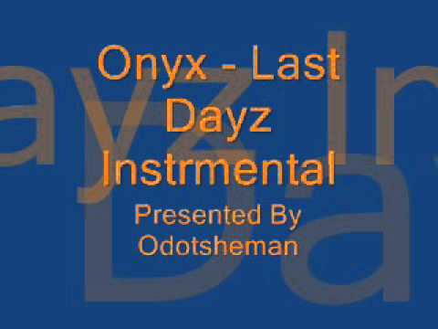 Onyx   Last Dayz Instrumental