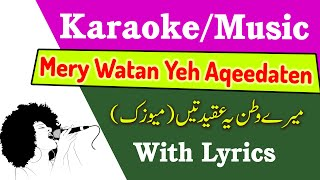 Mery watan Yeh aqeedaten Karaoke with lyrics || Karaoke version || by Aksi Khan
