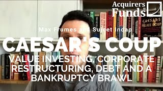 Caesar's Coup: Max Frumes and Sujeet Indap on vulture investing with Tobias on The Acquirers Podcast