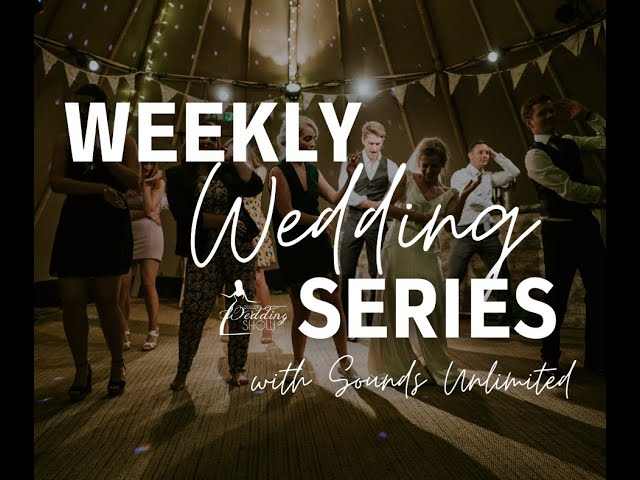Weekly Wedding Series with Cory from Sounds Unlimited Entertainment