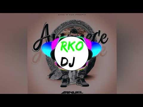 👊Anuel AA -  Amanece🌄( RKO DJ REMIX)