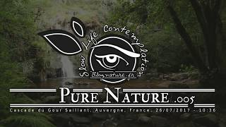 Slow Life Contemplation - Pure Nature n°005 - Cascade du Gour Saillant