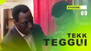TEKK TEGGUI - Saison 1 - Episode 9