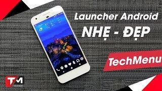 chán giao diện đang sử dụng? 10 launcher Android nhẹ và đẹp nhất đây (P.1)