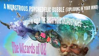 A Monstrous Psychedelic Bubble - The Wizards Of Oz - psychvert 2
