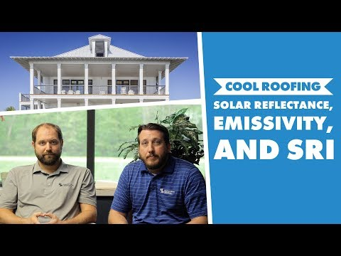 What Is Cool Roofing? Solar Reflectance, Emissivity, SRI