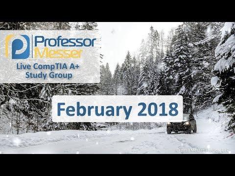 Professor Messer's A+ Study Group - February 2018