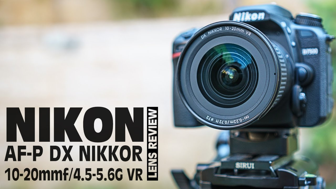 Nikon AF-P DX NIKKOR 10-20mm f/4 5-5 6G VR Lens Review