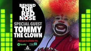 BEHIND THE RED NOSE I SPECIAL GUEST @TOMMYTHECLOWN 