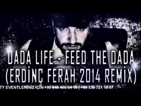 Dada Life - Feed The Dada (ERDİNÇ FERAH 2014 REMİX)