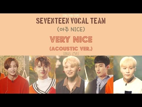 [ENG/HAN/ROM] SEVENTEEN Vocal Team - 아주 Nice (Very Nice) [Acoustic ver.] [Orgel Live]