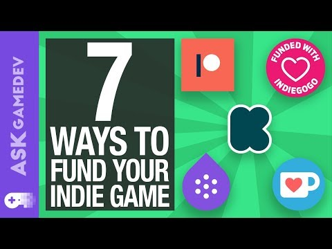 7 Ways to Fund Your Indie Game! [2019]