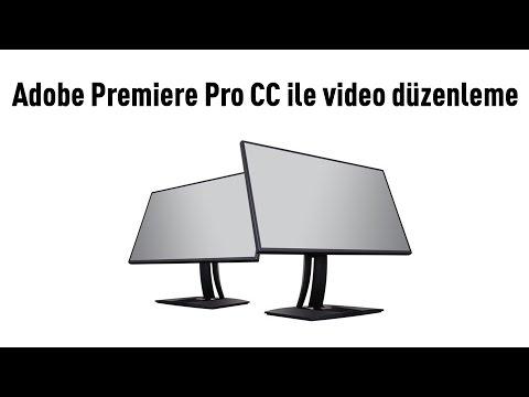Adobe Premiere Pro CC ile video düzenleme