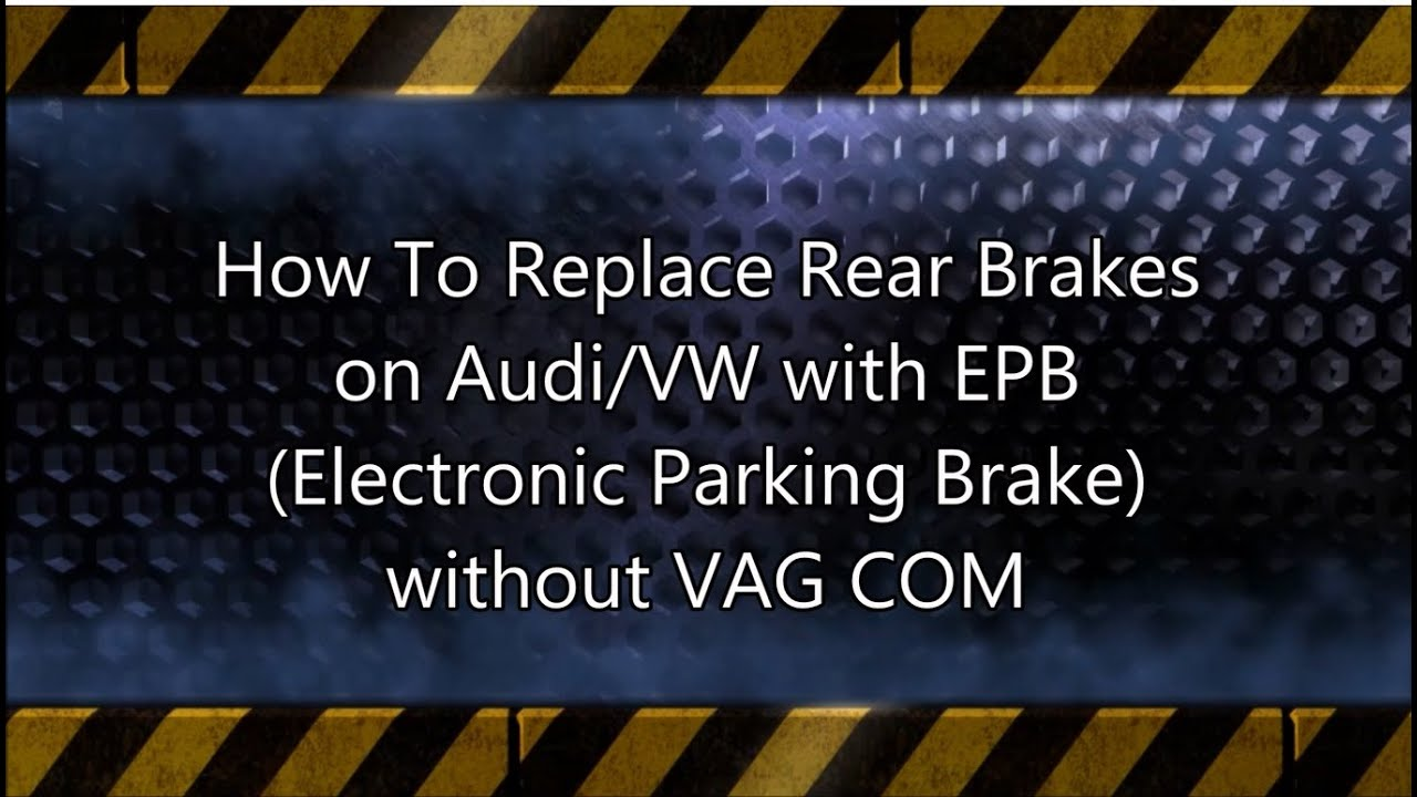 How to replace Audi and VW rear brakes with EPB without VAG COM