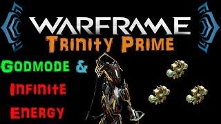 "[U17.6] Warframe - Trinity Prime ""Godmode / Infinite Energy"" [3 Forma] | N00blShowtek"