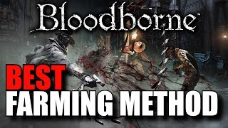 Bloodborne - BEST Farming Method, Unlimited Blood Echoes / Fastest Way to Level