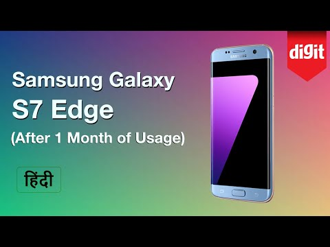 [Hindi - हिन्दी] Samsung Galaxy S7 Edge (After 1 Month of Usage) | Digit.in