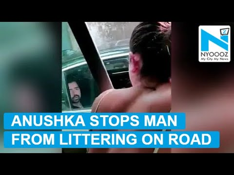 Anushka Sharma stops man from littering on road