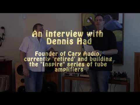 Interview with Dennis Had - Inspire, Cary, Dentron Tube Amplifiers - BG059