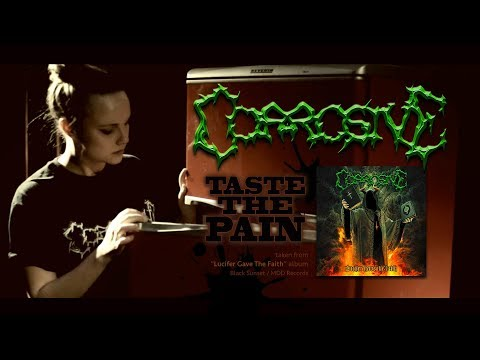 CORROSIVE - Taste The Pain (official video)