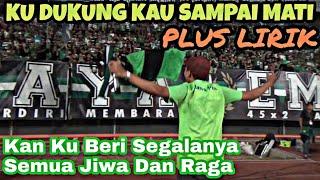 Ku Dukung Kau Sampai Mati Live Chant Bonek Plus Lirik