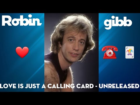 love  is  just a calling  card  -  robin  gibb  1982 { unreleased song }
