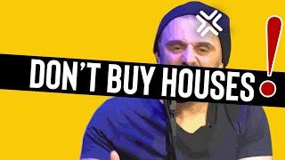 Gary Vaynerchuk Is 100% Correct on Real Estate