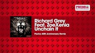 Richard Grey Feat. ZoeXenia - Unchain It (Pacha 40th Anniversary Remix)