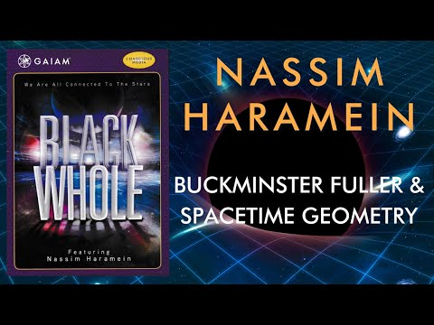 Nassim Haramein (Black Whole excerpt): Buckminster Fuller and the geometry of the Vacuum