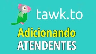 TUTORIAL Tawk.to - How to ADD Agents