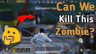Let's Kill This Zombie | Pubg Mobile