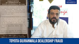 Toyota Gujranwala Motors Dealership Fraud | PakWheels