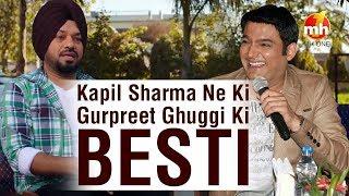 Kapil Sharma Ne Ki Gurpreet Ghuggi Ki Besti | Comedy Show