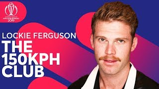The 150KPH Club | New Zealand Pacer Lockie Ferguson | ICC Cricket World Cup 2019