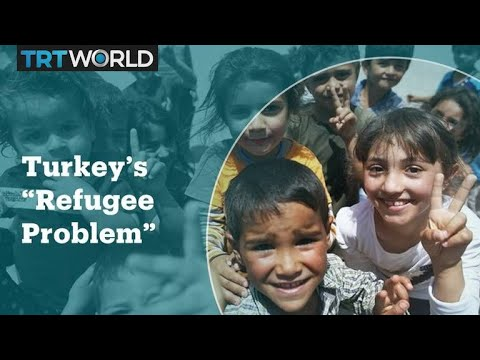 Turkey's 'refugee problem'