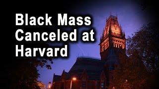 Black Mass at Harvard Finally Canceled
