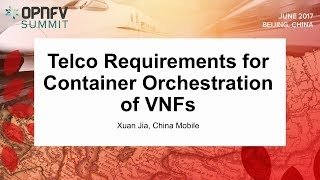 Telco Requirements for Container Orchestration of VNFs - Xuan …