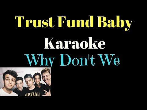 Why Don't We - Trust Fund Baby