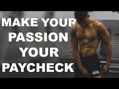 Make your passion your pay check.