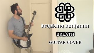 Breaking Benjamin - Breath (Guitar Cover)