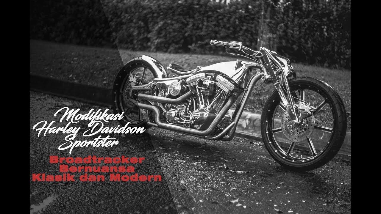 Modifikasi Harley Davidson Sportster Broadtracker Bernuansa Klasik Dan Modern Youtube