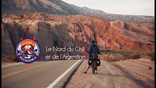 ALASKA PATAGONIE - ÉPISODE 16 : Le Nord du Chili et de l'Argentine