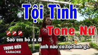 Karaoke Tội Tình Tone Nữ Nhạc Sống | Trọng Hiếu