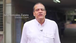 UdeA - ¿Qué significa para usted, ser profesor de la UdeA? Julio González