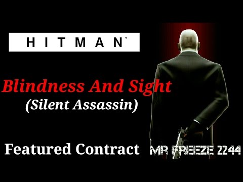 HITMAN - Blindness and Sight - Featured Contract - Silent Assassin